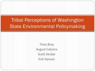 Tribal Perceptions of Washington State Environmental Policymaking