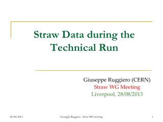 Straw Data during the Technical Run