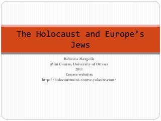 The Holocaust and Europe's Jews
