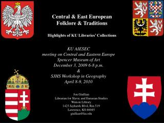Central & East European  Folklore & Traditions Highlights of KU Libraries' Collections