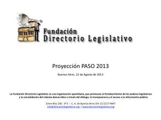 Proyección PASO 2013 Buenos  Aires, 12 de Agosto de  2013