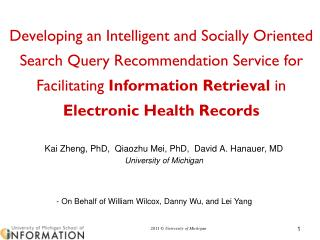 Kai Zheng, PhD,  Qiaozhu Mei, PhD,  David A.  Hanauer, MD University  of  Michigan
