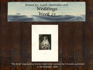 Bound for South Australia 1836 Weddings  Week 23