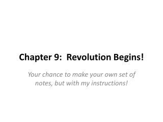 Chapter 9:  Revolution Begins!