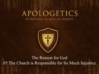The Reason for God #5 The Church is Responsible for So Much Injustice