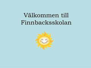 V lkommen till Finnbacksskolan