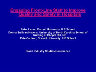 Engaging Front-Line Staff to Improve Quality and Safety in Hospitals