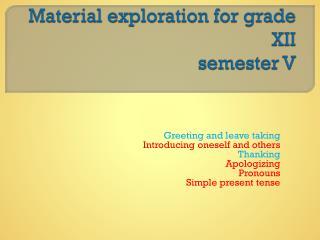 Material exploration for grade XII semester V