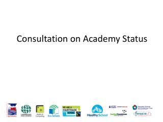 Consultation on Academy Status