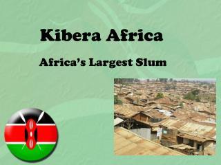 Kibera  Africa