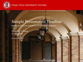 Sample Presentation Headline REPRESENTATIVE SUBHEAD TO SUPPORT SUBJECT