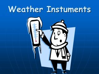 Weather Instuments