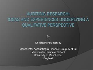 Auditing research:  ideas and experiences underlying a qualitative perspective