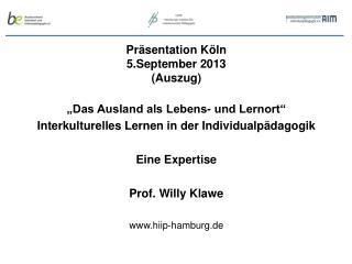 "Präsentation Köln  5.September 2013 (Auszug) ""Das Ausland als Lebens- und Lernort"""