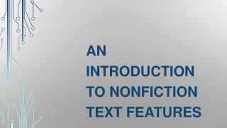 An Introduction to Nonfiction Text Features