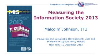 Measuring the Information Society  2013  Malcolm Johnson, ITU
