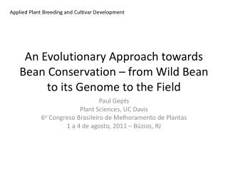 An Evolutionary Approach towards Bean Conservation – from Wild Bean to its Genome to the Field