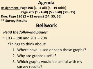 Bellwork Read the following pages:  193 – 198 and 201 – 204 Things to think about: