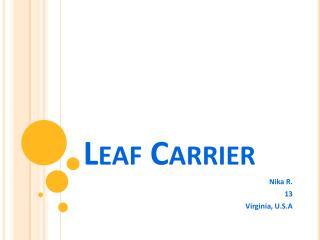 Leaf Carrier