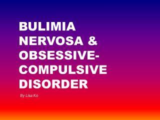 Bulimia nervosa & obsessive-compulsive disorder