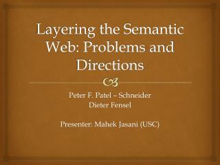 Layering the Semantic Web: Problems and Directions