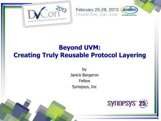 Beyond UVM: Creating Truly Reusable Protocol Layering