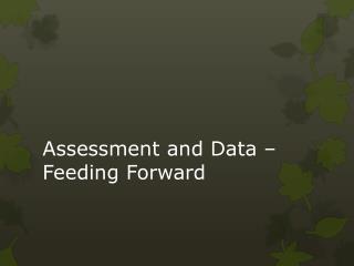 Assessment and Data  – Feeding Forward