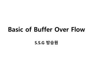 Basic of Buffer Over Flow