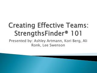 Creating Effective Teams:  StrengthsFinder � 101