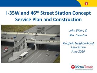 I-35W and 46 th  Street Station Concept Service Plan and Construction