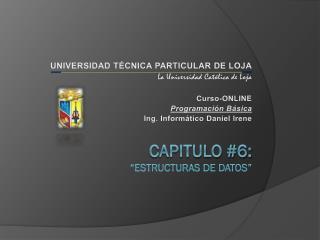 UNIVERSIDAD T ÉCNICA PARTICULAR DE LOJA La Universidad Católica de Loja Curso-ONLINE
