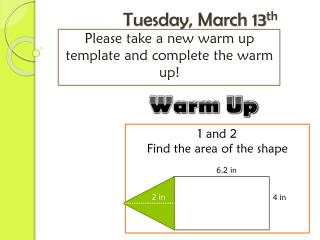 Tuesday, March 13 th