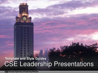 CSE Leadership Presentations