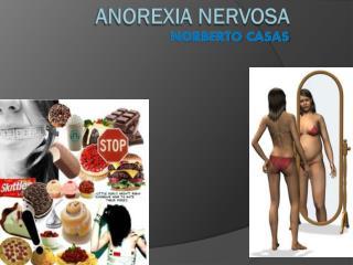 Anorexia Nervosa Norberto  Casas