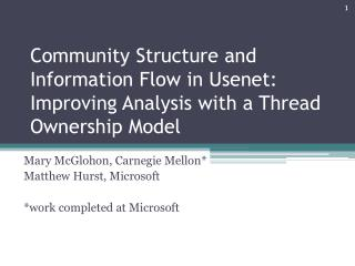 Mary McGlohon, Carnegie Mellon* Matthew Hurst, Microsoft *work completed at Microsoft