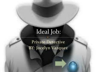 Ideal Job: