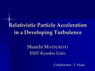 Relativistic Particle Acceleration in a Developing Turbulence