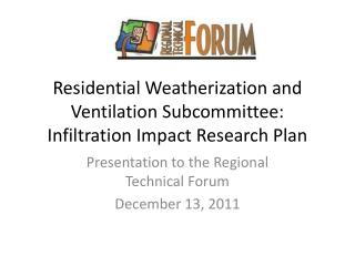 Residential Weatherization and Ventilation Subcommittee: Infiltration Impact Research Plan