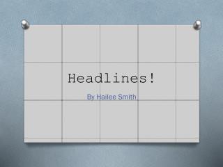 Headlines!