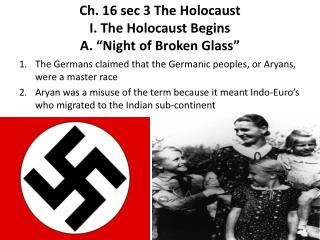 "Ch . 16 sec 3 The Holocaust I. The  Holocaust Begins A. ""Night  of Broken Glass"""