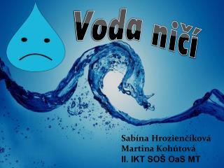 Voda ničí