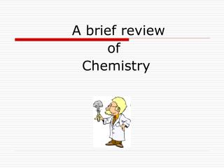 A brief review  of  Chemistry
