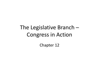 The Legislative Branch – Congress in Action