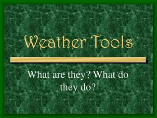 Weather Tools