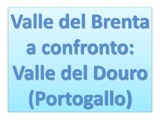 Valle del Brenta a confronto: Valle del Douro (Portogallo)