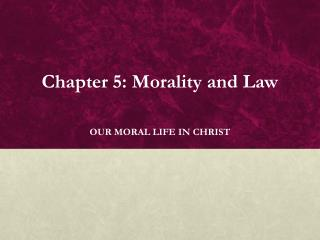 Chapter 5: Morality and Law