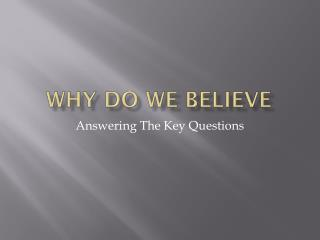 Why Do We Believe
