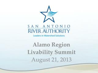 Alamo Region Livability Summit August 21, 2013