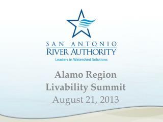 Alamo Region Livability Summit August 21, 2013