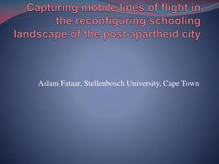 Aslam Fataar, Stellenbosch University, Cape Town